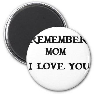 remember mom i love you magnet