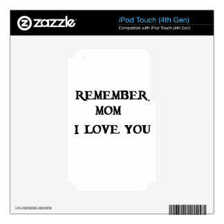 remember mom i love you skin for iPod touch 4G