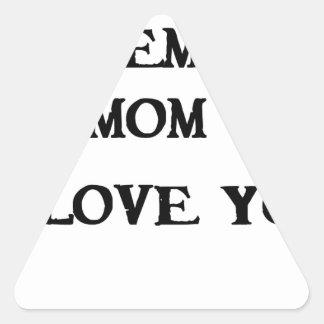 remember mom i love you triangle sticker