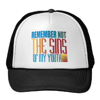 Remember not the sins of my trucker hat
