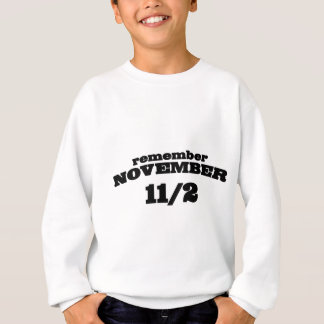 Remember November 11/2 Sweatshirt