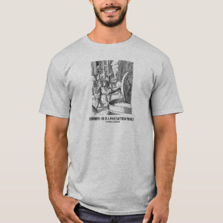 Remember: Oil Is A Manufactured Product T-Shirt