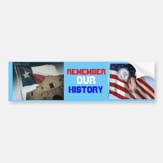 REMEMBER OUR HISTORY CAR BUMPER STICKER