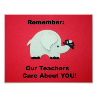 Remember: Our Teachers Care About YOU! Poster