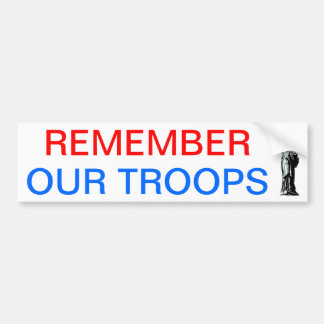 Remember Our Troops Bumper Stickers