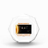 Remember: Pluto No Longer Has Planetary Status Acrylic Award