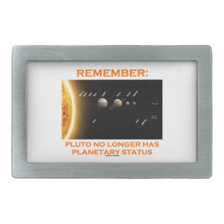 Remember: Pluto No Longer Has Planetary Status Belt Buckle