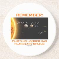 Remember: Pluto No Longer Has Planetary Status Drink Coasters