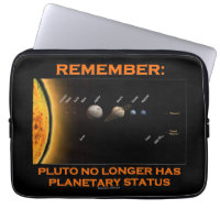 Remember: Pluto No Longer Has Planetary Status Laptop Sleeve