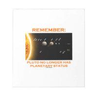 Remember: Pluto No Longer Has Planetary Status Notepads