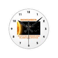 Remember: Pluto No Longer Has Planetary Status Round Wallclocks