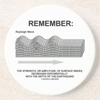 Remember: Rayleigh Wave Strength Amplitude Coasters