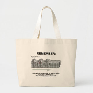 Remember: Rayleigh Wave Strength Amplitude Large Tote Bag