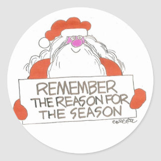 Remember reason for season! round sticker