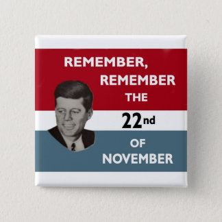 Remember, Remember the 22nd of November Button
