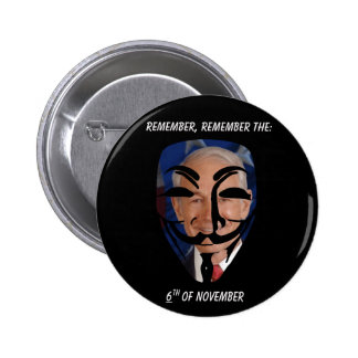 Remember, Remember the (6)th of November Pinback Button