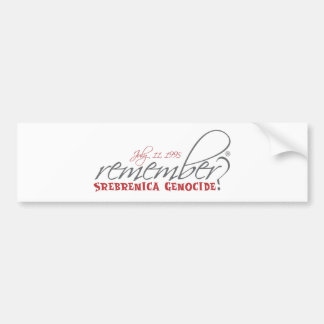 remember srebrenica genocide bumper sticker