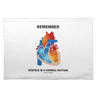 Remember Systole Is A Normal Rhythm Heart Cloth Placemat