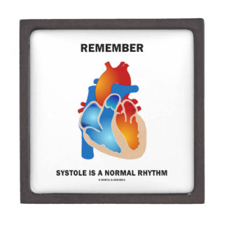 Remember Systole Is A Normal Rhythm Heart Jewelry Box