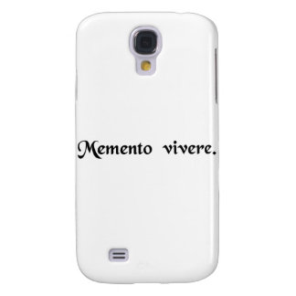 Remember that you have to live. galaxy s4 cover