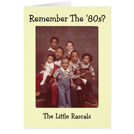 Remember The '80s?  Little Rascals Greeting Card