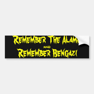 Remember the Alamo and Remember Benghazi Bumper Sticker