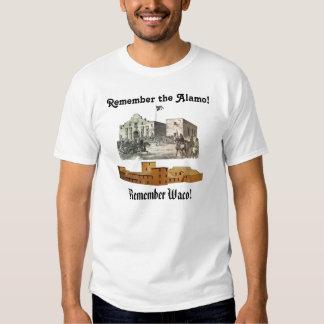 Remember the Alamo! Remember Waco! T Shirt
