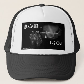 Remember...the cost trucker hat