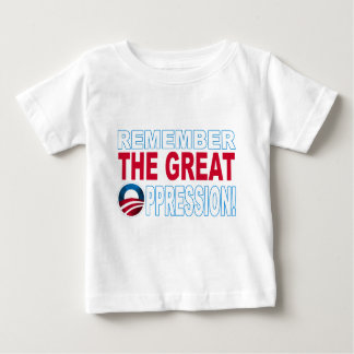 Remember the Great OPPRESSION Baby T-Shirt