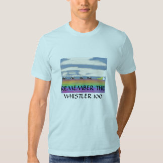 Remember The Whistler 100 T-shirt