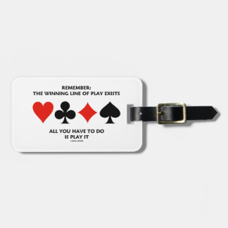 Remember: The Winning Line Of Play Exists Luggage Tag