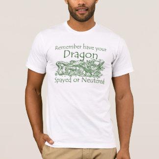 Remember tiene su dragón Spayed o neutralizado Playera