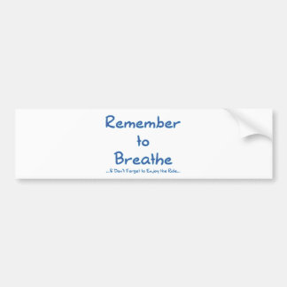 Remember to Breathe (Blue) Bumper Sticker