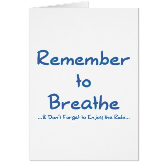 Remember to Breathe (Blue) Card