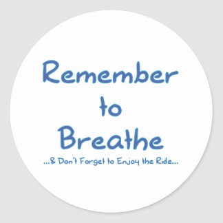 Remember to Breathe (Blue) Classic Round Sticker