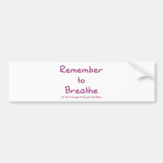 Remember to Breathe (Pink) Bumper Stickers