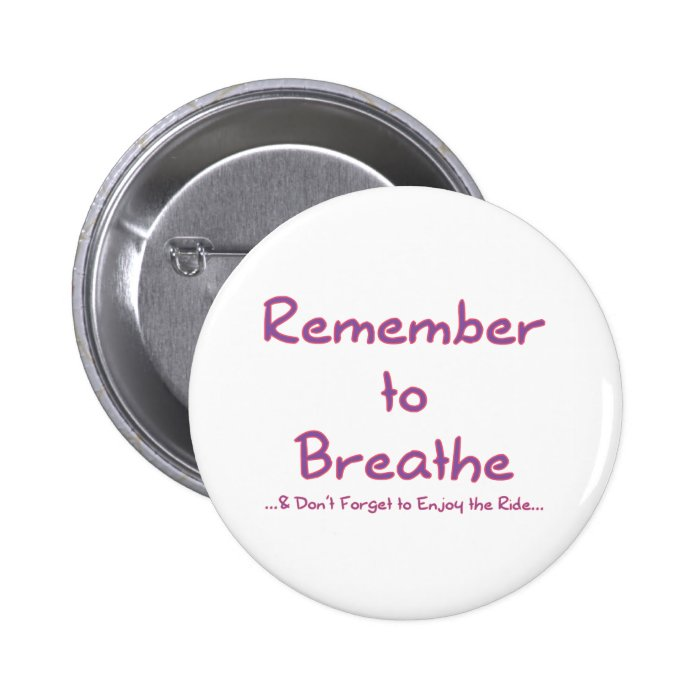 Remember to Breathe (Pink) Button
