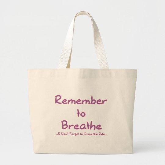 Remember to Breathe (Pink) Large Tote Bag