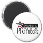 Remember to pray for our troops fridge magnets