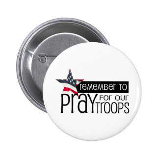 Remember to pray for our troops pinback button