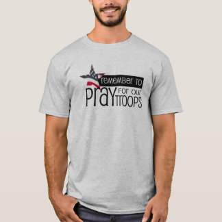 Remember to pray for our troops T-Shirt