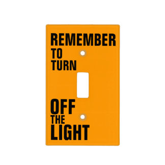 remember to turn off the light light switch cover