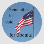 Remember to vote... for Obama! stickers