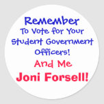 Remember , To Vote for Your Student Government ... Round Stickers