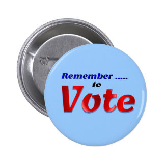Remember to Vote Pinback Button