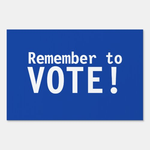Remember to Vote Yard Sign