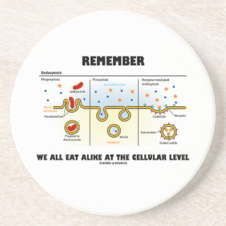 Remember We All Eat Alike At The Cellular Level Drink Coaster