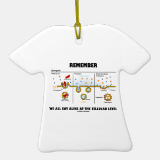 Remember We All Eat Alike At The Cellular Level Double-Sided T-Shirt Ceramic Christmas Ornament