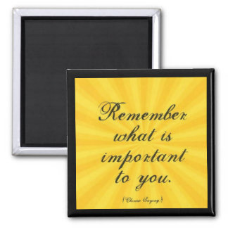 """Remember What Is Important To You"" Magnet"