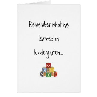 Remember what we learned in kindergarte... greeting card